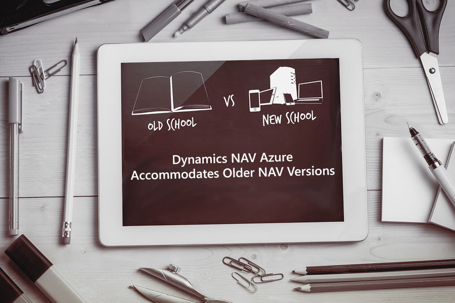 Dynamics NAV Azure Accommodates Older NAV Versions